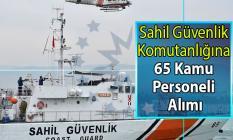 Sahil Güvenlik Komutanlığı 02 Eylül Tarihine kadar 65 Kamu personeli alımı yapacak!