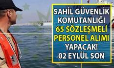 Sahil Güvenlik Komutanlığı 02 Eylül'e kadar 65 Personel alımı yapacak! SGK iş başvurusu şartları nelerdir?