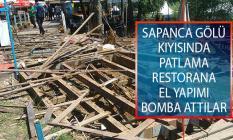 Sapanca Gölü Kıyısında Patlama! Restorana El Yapımı Bomba Attılar