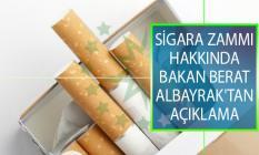 Sigara Zammı Hakkında Hazine ve Maliye Bakanı Berat Albayrak'tan Açıklama!