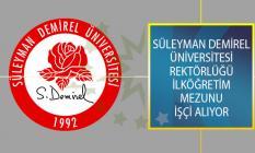 Süleyman Demirel Üniversitesi Rektörlüğü İlköğretim Mezunu İşçi Alımı İş İlanı Yayımladı!