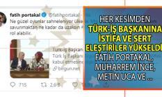 Türk İş Başkanı Ergün Atalay'a muhalefetten istifa çağrıları! Fatih Portakal, Muharrem İnce ve daha bir çok kişiden tepki mesajları!