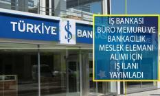 Türkiye İş Bankası Büro Memuru ve Bankacılık Meslek Elemanı Alımı İçin İş İlanı Yayımladı!