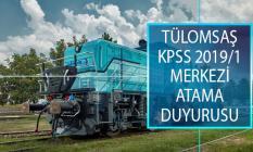 Türkiye Lokomotif ve Motor Sanayii A.Ş. (TÜLOMSAŞ) KPSS 2019/1 Merkezi Atama Kapsamında İstenen Evrakları Açıkladı!