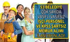 03 Eylül İŞKUR KPSS'siz kamu ilanları! 53 Belediye vasıflı vasıfsız personel ve işçi alımı yapıyor!