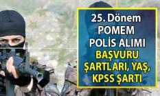 17-27 Eylül arası polis alımı yapılacak! 25. Dönem POMEM Kadın Özel Harekât polis alımı başvuruları şartları nelerdir?