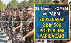 25. Dönem POMEM ve PAEM en az lise ve lisans mezunu polis alımı yapılacaktır!