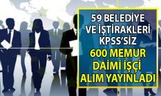 59 Belediye İŞKUR üzerinden 13-20 Eylül arasında KPSS'siz 600 memur ve daimî işçi alımı yapacak!