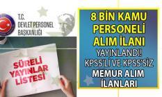 8 bin memur alımı yapılacak! KPSS'li ve KPSS'siz kamu personeli alımı yapan resmi kurumların güncel iş ilanları!
