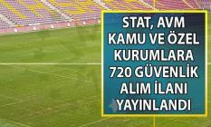 Arena Galatasaray Stadına ve diğer diğer kurumlara İŞKUR tarafından 720 özel güvenlik görevlisi alımı yapılacak!