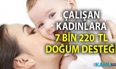 Çalışırken doğum yapın 7 bin 220  TL devlet desteği alın