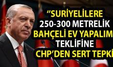 Cumhurbaşkanı Erdoğan'ın Suriyelilere 300 metrekarelik bahçeli ev yapalım sözlerine CHP'li Öztrak'tan büyük tepki!