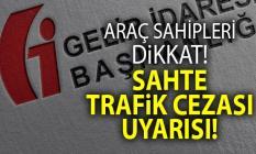 GİB'den araç sahiplerine 'sahte trafik cezası' uyarısı!