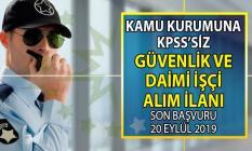 İŞKUR 20 Eylül'e kadar kamuya KPSS'siz güvenlik görevlisi ve daimi işçi alımı yapacak!