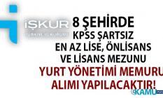 7 ilde KPSS şartsız öğrenci yurdu yönetim memuru alımı yapılıyor. İşte başvuru ve şartları