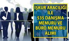 İŞKUR'da KPSS şartsız 30 danışma ve 505 büro memuru alımı için yeni iş ilanları yayınlandı