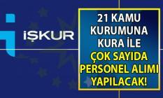 İŞKUR tarafından 21 Kamu kurumuna KPSS'siz en az ilköğretim mezunu personel alımı yapılacak