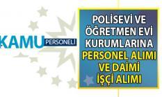 İŞKUR tarafından Polisevi ve Öğretmen Evlerine en az ilköğretim, lise mezunu personel alımı yapılacak!