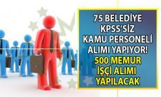 İŞKUR üzerinden 75 Belediye KPSS'siz 500 kamu personeli alımı yapacak!