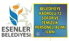 İstanbul Esenler Belediyesi İŞKUR üzerinden 72 şoför ve temizlik personeli alımı yapacağını duyurdu