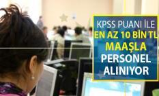 Kamuya KPSS Puanı İle Sözleşmeli Kamu Personeli Alımı ! En Az 10 Bin TL Maaş Verilecek