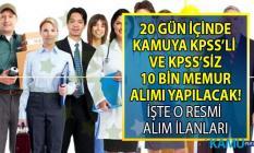 KPSS 50,60 ve 70 ile ve KPSS'siz 20 gün içinde 10 Bin memur alımı yapılacak! İşçi-memur alan kamu Kurumları ilanları