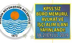 Mersin Büyükşehir Belediyesi KPSS'siz Önlisans ve Lisans mezunu büro personeli alımı ilanı yayınlandı