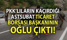 PKK'lıların Kaçırdığı Astsubay Asker Malatya Ticaret Borsası Başkanı'nın Oğlu Çıktı