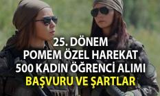 25. Dönem POMEM Polis Akademisi (PÖH) Özel Harekat'a Kadın Polis Alımı Şartları ve Başvuru Tarihi