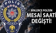 Polis Memurlarının mesai saatlerinde değişiklik! 12/24 sistemi 8/24'e düşürülecek