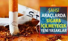 Cumhurbaşkanı Açıkladı: Şahsi Aracınızda Sigara İçemeyeceksiniz ! Yeni Yasaklar Geliyor
