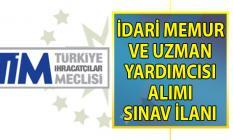 TİM Uzman Yardımcısı ve İdari Memur Alımı Sınav Duyurusu yayınladı!