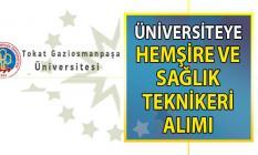 Tokat Gaziosmanpaşa Üniversitesine Hemşire ve Sağlık Teknikeri alınacak