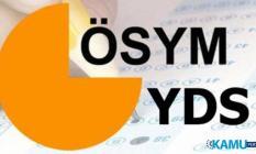 Yabancı Dil Sınavı (YDS/2) sınav sonuçları ne zaman açıklanacak?
