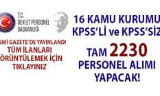 16 Kamu kurumu KPSS'li ve KPSS'siz olmak üzere 2230 personel alımı yapacak!