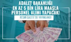 Adalet Bakanlığı en az 5 bin lira maaşla personel alımı yapacak! Resmi Gazete'de yayımlandı
