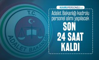 Adalet Bakanlığı personel alımına başvuru yapacaklar dikkat : Son 24 saat kaldı!