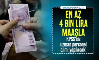 En az 4 bin lira maaşla KPSS'siz uzman personel alımı yapılacak! Başvurular başladı
