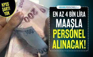 En az 4 bin lira maaşla personel alınacak! KPSS şartı yok