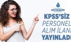 KPSS'siz İBB kariyer üzerinden personel alımı ilanı yayınlandı! Başvurular bugün başladı