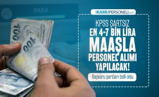 KPSS şartsız en 4-7 bin lira maaşla personel alımı yapılacak! Başvuru şartları belli oldu