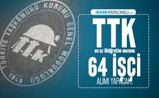TTK en az ilköğretim mezunu 64 işçi alımı yapacak! Şoför, temizlik görevlisi, aşçı...