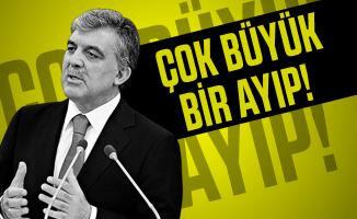 Abdullah Gül'den Gezi olayları ile ilgili flaş cevap: Çok büyük bir ayıp!