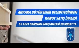 Ankara Büyükşehir Belediye Başkanlığı tarafından 95 adet daire ihale ile satılacak!