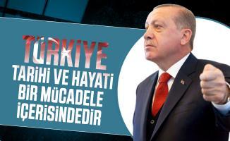 Cumhurbaşkanı Erdoğan açıkladı: Türkiye tarihi ve hayati bir mücadele içerisindedir