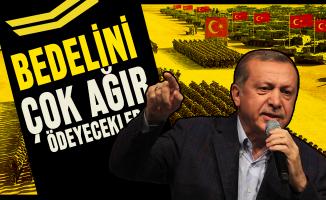 Cumhurbaşkanı Erdoğan: Bedelini çok ama çok ağır ödeyecekler