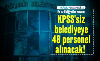 En az ilköğretim mezunu KPSS'siz belediyeye 48 personel alacak!