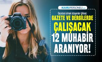Gazeteci olmak isteyenler dikkat: Gazete ve dergilerde çalışacak 12 muhabir aranıyor!