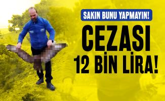 İhbarlar peş peşe geldi: 12 bin lira para cezası kesildi!