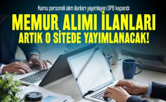 Kamu personeli alım ilanları yayımlayan DPB kapandı: Memur alımı ilanları artık o sitede yayımlanacak!